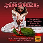 Mashed: The Culinary Delights of Twisted Erotic Horror |  Grivante,Eddie Generous,J. Donnait,Brandon Ketchum,Devon Widmer,Mark Daponte,Darla Dimmelle,John Henry,J.L. Boekestein,Alex Colvin,Steve Carr,Nicholas Paschall,Calypso Kane,R.A. Goli,Maxine Kollar,Cobalt Jade