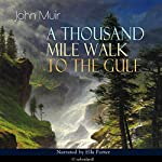 A Thousand Mile Walk to the Gulf | John Muir