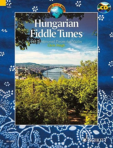 Hungarian Fiddle Tunes: 143 Traditional Pieces for Violin (Schott World Music)
