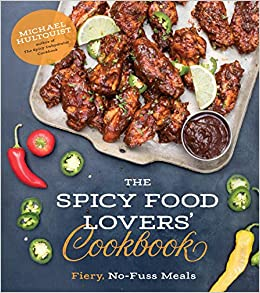 The spicy food lovers cookbook fiery no fuss meals michael the spicy food lovers cookbook fiery no fuss meals michael hultquist 9781624146398 amazon books forumfinder Choice Image