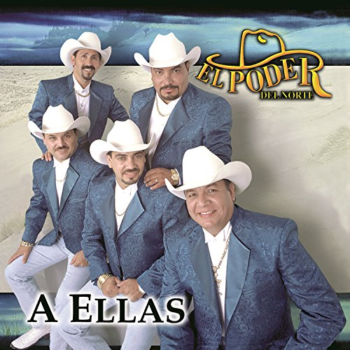 A Ellas by El Poder Del Norte on Amazon Music - Amazon.com