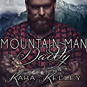Mountain Man Daddy Audiobook by Kara Kelley Narrated by Tor Thom, Charley Ongel