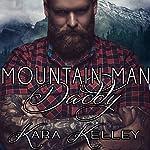 Mountain Man Daddy | Kara Kelley