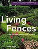 Living Fences: A Gardener's Guide to Hedges, Vines & Espaliers