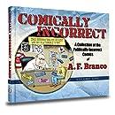 Comically Incorrect: A Collection of Politically-Incorrect Comics Volume 1