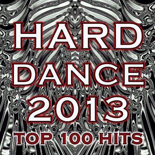 Hard Dance 2013 Top 100 Hits - Best of Fullon Hard Style, Psychedelic Acid Techno, Industrial Rivet Head, Underground Goa, Rave - Rivet Style