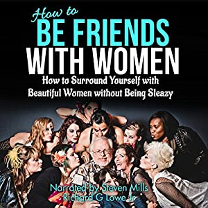 How to Be Friends with Women Audiobook