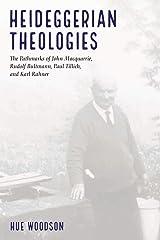 Heideggerian Theologies: The Pathmarks of John Macquarrie, Rudolf Bultmann, Paul Tillich, and Karl Rahner Paperback