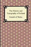 The History and Topography of Ireland, Gerald Of Wales and Giraldus Cambrensis, 1420947850