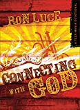 Connecting with God, Ron Luce, 0800725433