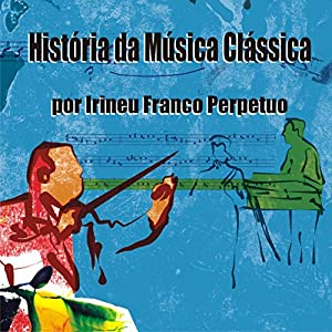 História da Música Clássica Audiobook