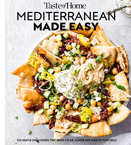 Taste of Home Mediterranean Made Easy: 325 light & lively dishes that bring color, flavor and flair to your table by Editors at Taste of Home