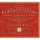 Elegantissima: The Design & Typography of Louise Fili