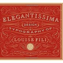 Elegantissima: The Design and Typography of Louise Fili