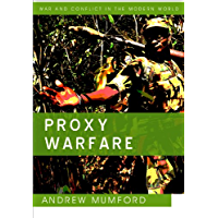 Proxy Warfare (War and Conflict in the Modern World Book 15) (English Edition)
