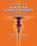 Valiant Thor's Venusian Science Secrets: The Supreme Technology of the Ascended Masters