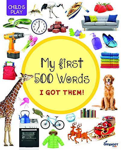 My First 500 Words: I Got Them! (Child's Play)
