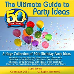 The Ultimate Guide To 50th Birthday Party Ideas A Huge Collection Of