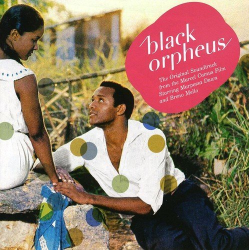 Black Orpheus: Original Orfeo Negro Soundtrack - 癮 - 时光忽快忽慢,我们边笑边哭!
