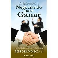 Negociando para Ganar / Negotiating to Win: Palabras, Frases Y Estrategias Decisivas Para Cerrar