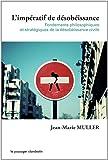 L'Impératif de désobéissance : Fondements philosophiques et stratégies de la désobéissance civile