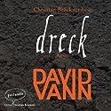 Dreck Hörbuch von David Vann Gesprochen von: Christian Brückner