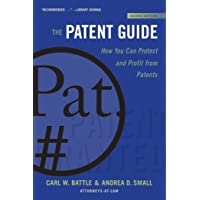 The Patent Guide: How You Can Protect and Profit from Patents (Second Edition)