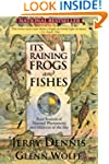 It's Raining Frogs and Fishes: Four S...