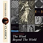 The Wood Beyond the World | William Morris