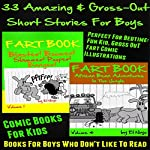 33 Amazing & Gross Out Short Stories for Boys: Comic Books for Kids - Books for Boys Who Don't Like to Read, Fart Book, Book 7 |  El Ninjo