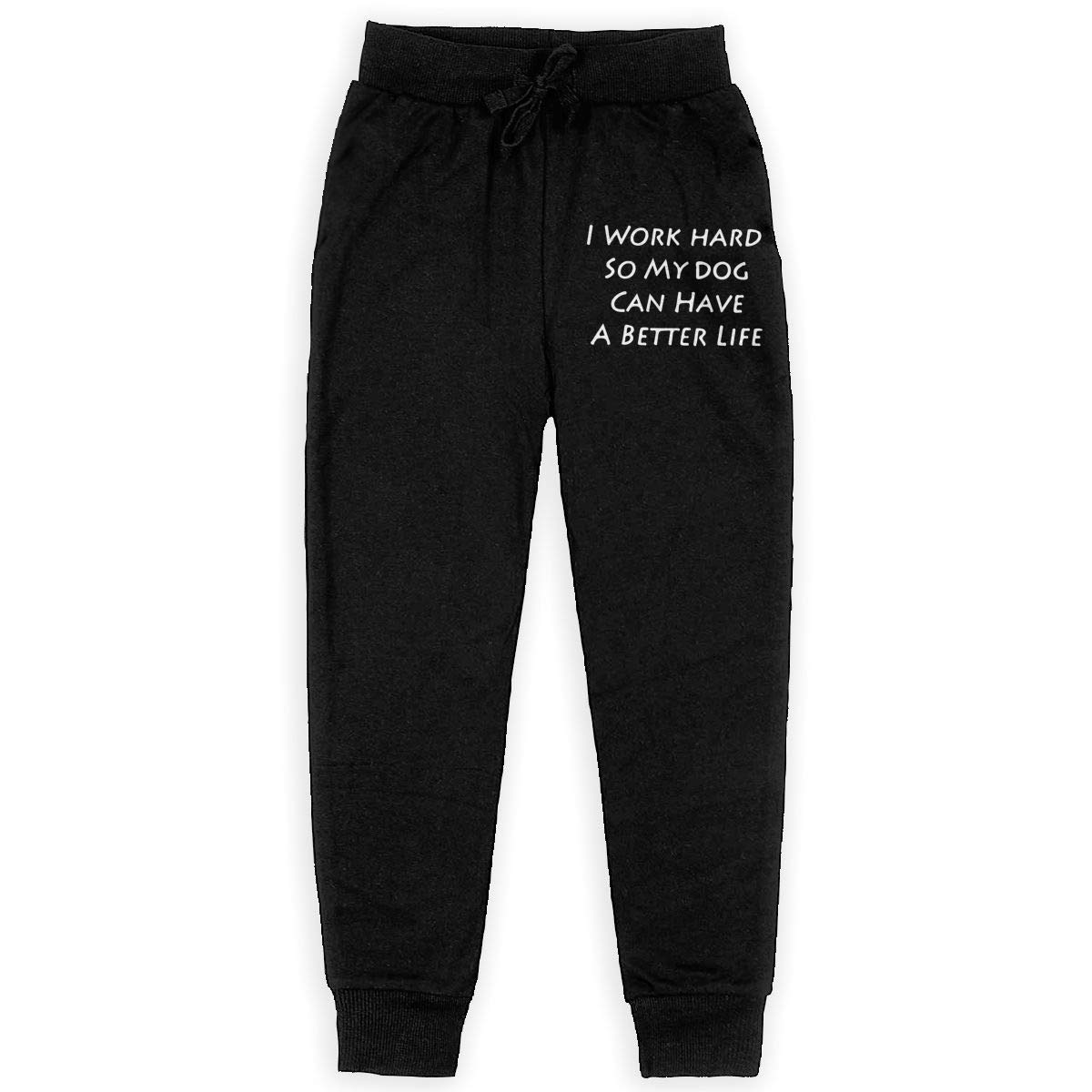 Boys Warm Fleece Active Pants for Teenager Girls I Work Hard So My Dog Can Have A Better Life Soft//Cozy Sweatpants