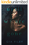 Until We Are Gone