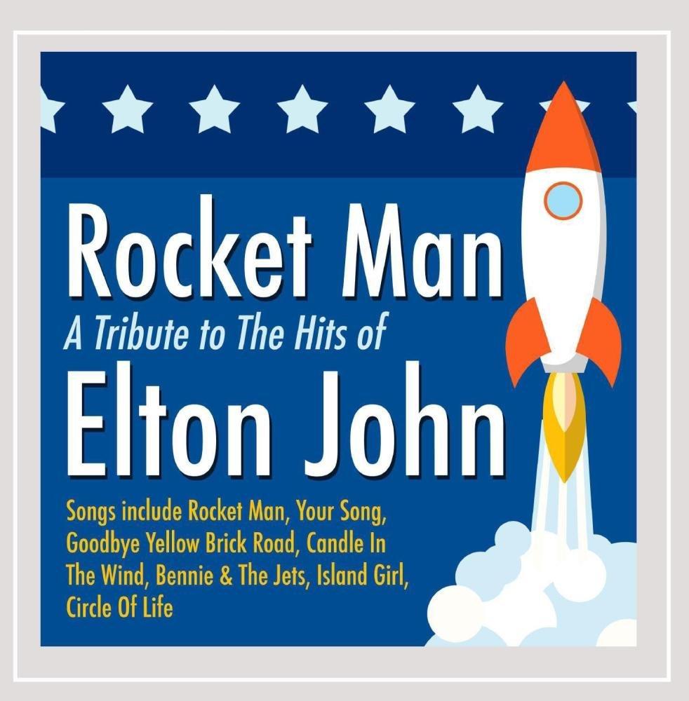 Rocket Man: A Tribute to the Hits of Elton John