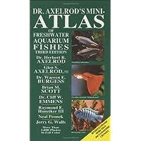 Dr. Axelrod's Mini-atlas (Dr. Axelrod's Atlas of Freshwater Aquarium Fishes)
