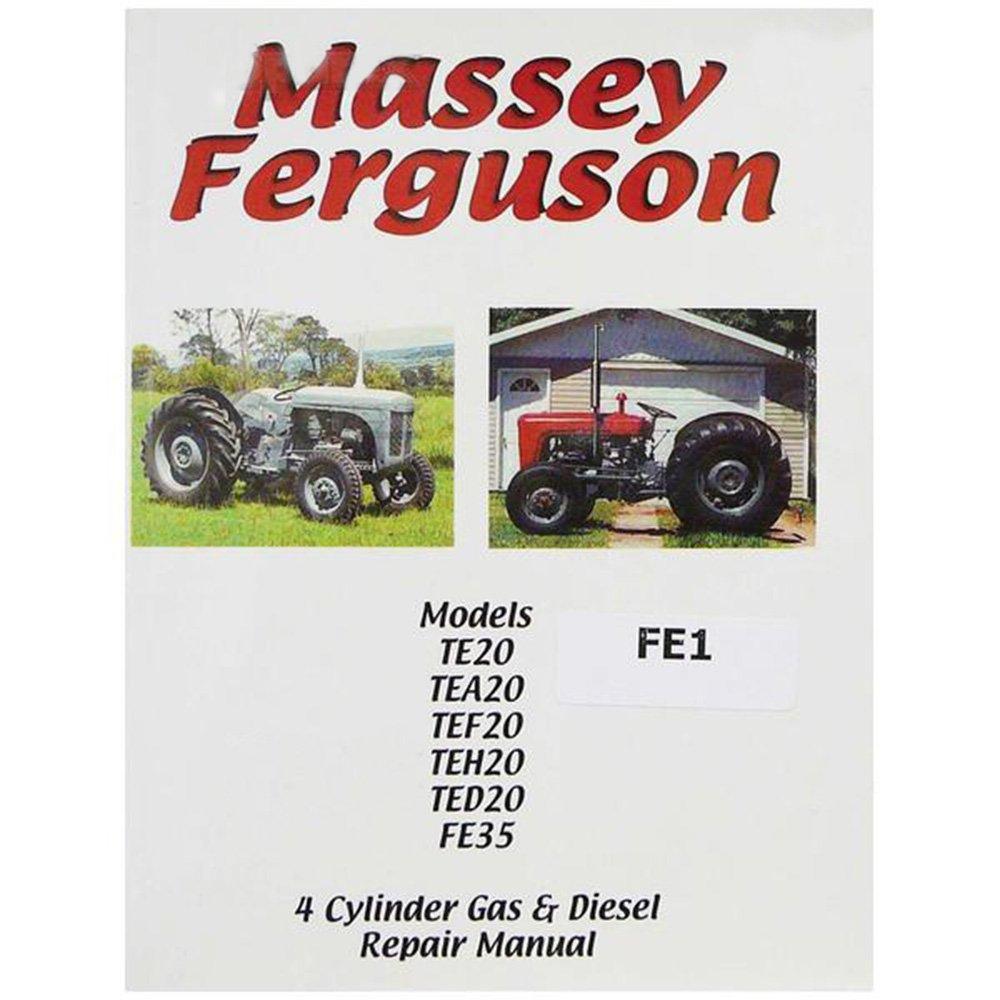 Amazon.com: FE1 New Repair Manual for Massey Ferguson Tractor TE20 TEA20  TEF20 TEH20 TED20 +: Industrial & Scientific