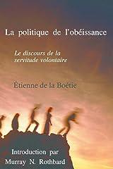La politique de l'obéissance: Le discours de la servitude volontaire (French Edition) Paperback