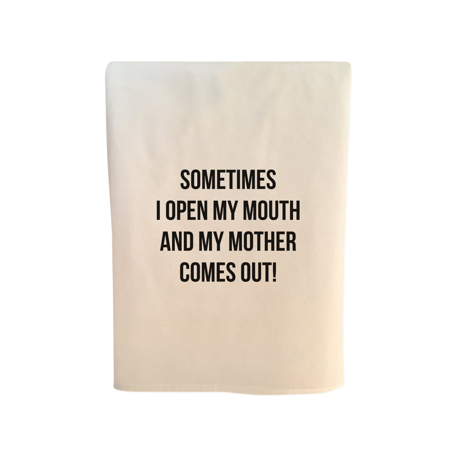 Wildwood Landing Sometimes Open My Mouth Mom Comes Out 30 x 30 Inch Cotton Tea Towel