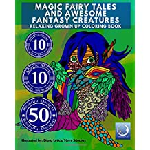 RELAXING Grown Up Coloring Book: MAGIC FAIRY TALES and AWESOME FANTASY CREATURES
