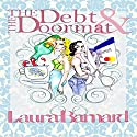 The Debt & the Doormat Audiobook by Laura Barnard Narrated by Elisa Hilton