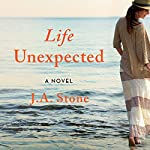 Life Unexpected | J. A. Stone