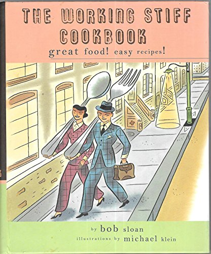 The Working Stiff Cookbook: Great Food! Easy Recipes! by Bob Sloan (1998-04-01)