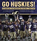 img - for Go Huskies!: Celebrating the Washington Football Tradition book / textbook / text book