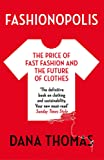 Fashionopolis: The Price Of Fashion - And The Future Of Clothes