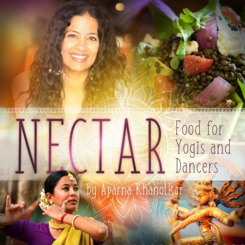 Nectar: Food for Yogis and Dancers (Best Diet For Dancers)