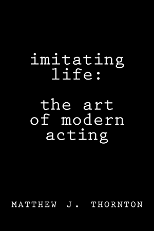 Imitating Life: The Art of Modern Acting
