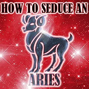 How to Seduce an Aries Audiobook