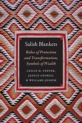Salish Art - Salish Blankets: Robes of Protection and Transformation, Symbols of Wealth
