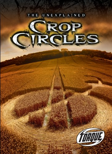 Crop Circles (Torque Books: The Unexplained) (Torque: Unexplained) (Torque: The Unexplained)