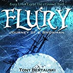 Flury: Journey of a Snowman | Tony Bertauski