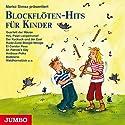Blockflöten-Hits für Kinder Hörbuch von Marko Simsa Gesprochen von: Marko Simsa